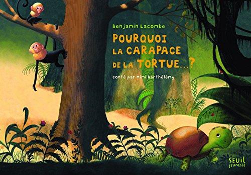 Pourquoi la carapace de la tortue... ? par Mimi Barthelemy