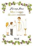 J'ai reçu Jésus - Mes images de communion