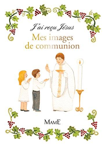 J'ai reçu Jésus : Mes images de communion par Collectif