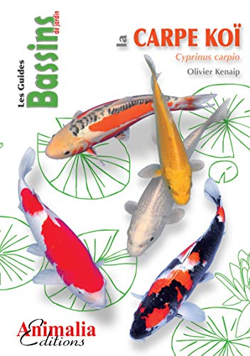 La carpe koï: Cyprinus carpio (Les Guides Bassins de jardin) (French Edition)