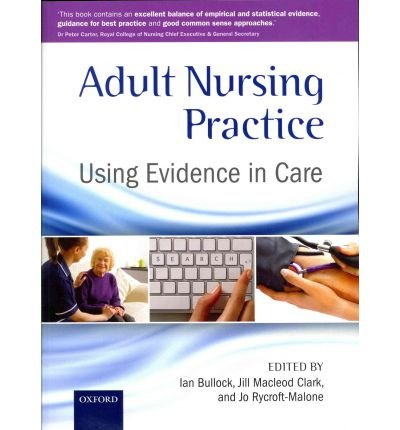[(Adult Nursing Practice: Using Evidence in Care)] [Author: Ian Bullock] published on (July, 2012)