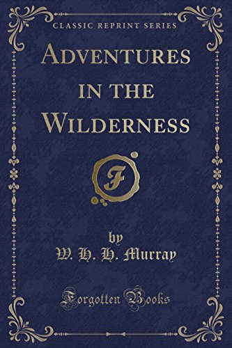 Adventures in the Wilderness (Classic Reprint)
