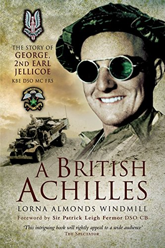 a-british-achilles-the-story-of-george-2nd-earl-jellicoe-kbe-dso-mc-frs-20th-century-soldier-politic