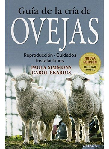 GUIA DE LA CRIA DE OVEJAS (GUÍAS DEL NATURALISTA-GANADERÍA Y AVICULTURA) por P. Y EKARIUS, C. SIMMONS