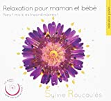 Relaxation pour Maman et Bebe - Neuf Mois Extraordinaires...