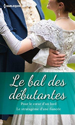 Le bal des débutantes : Pour le coeur d'un lord - Le stratagème d'une fiancée (Volume multiple thématique) par Julia Justiss