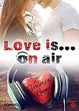 Scarica Libro Love is on air Digital emotions (PDF,EPUB,MOBI) Online Italiano Gratis