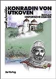Konradin von Utkoven. Historische Legende.