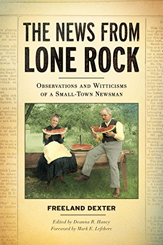The News from Lone Rock: Observations and Witticisms of a Small-Town Newsman