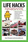 Life Hacks: The King of Random's Tips and Tricks to Make Everyday Tasks Fun and Easy