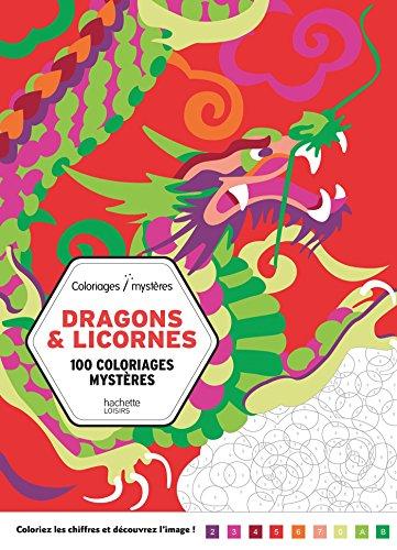 Dragons et licornes : 100 coloriages mystères par From Hachette Pratique