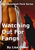 Watching Out For Fangs (The Cloverleah Pack Book 7)