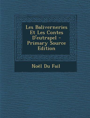Les Baliverneries Et Les Contes D'Eutrapel