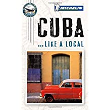 Michelin Cuba (Like a Local) by Michelin Travel & Lifestyle (2012-04-16)