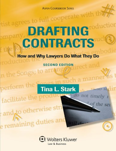 Drafting Contracts: How and Why Lawyers Do What They Do (Aspen Coursebook Series) por Tina L. Stark