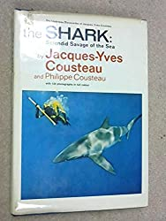 The Shark: Splendid Savage of the Sea (The undersea discoveries of Jacques-Yves Cousteau)