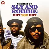 Hot You Hot: the Best of Sly & Robbie