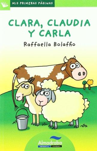 Clara, Claudia Y Carla -Lp- (Mis Primeras Páginas) por Raffaella Bolaffio