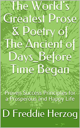 the-worlds-greatest-prose-poetry-of-the-ancient-of-days-before-time-began-proven-success-principles-