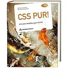 CSS pur! - inkl. CD und Referenzkarte: Ultimative Weblösungen mit Stil (DPI Grafik)
