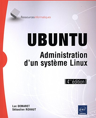 UBUNTU - Administration d'un systme Linux (4ime dition)