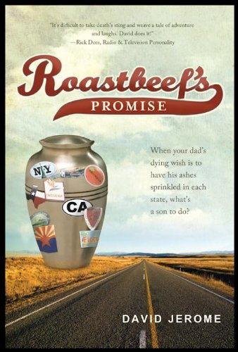 Roastbeef's Promise: When Your Dad's Dying Wish Is to Have His Ashes Sprinkled In Each State, What's...