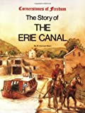 The Story of the Erie Canal by R. Conrad Stein (1985-01-01)