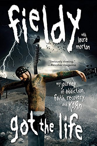 Got the Life: My Journey of Addiction, Faith, Recovery, and Korn by Fieldy (2010-02-09)