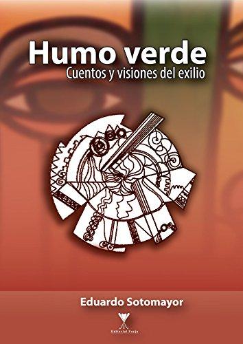 Humo verde: Cuentos y visiones del exilio por Eduardo Sotomayor