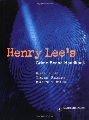 Henry Lee's Crime Scene Handbook 1st (first) Edition by Lee, Henry C., Palmbach, Timothy, Miller, Marilyn T. published by Academic Press (2001)