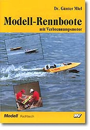Modell-Rennboote mit Verbrennungsmotor (Modell-Fachbuch-Reihe)