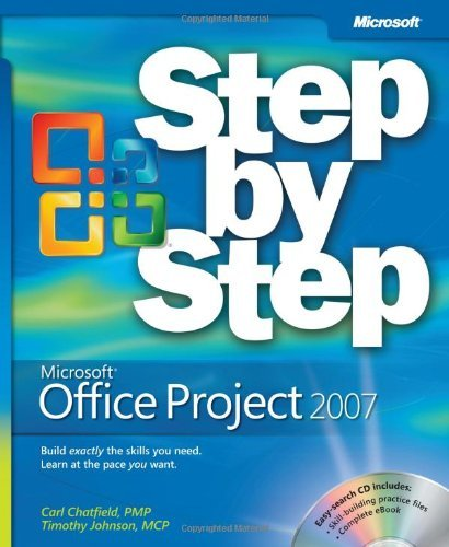 Microsoft® Office Project 2007 Step By Step (Step by Step (Microsoft)) by Carl Chatfield (17-Feb-2007) Paperback