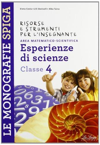 Risorse e strumenti per l'insegnante. Esperienze di scienze. Per la 4 classe elementare
