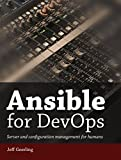 Ansible for DevOps: Server and configuration management for humans