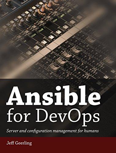 Ansible for DevOps: Server and configuration management for humans (English Edition) por Jeff Geerling