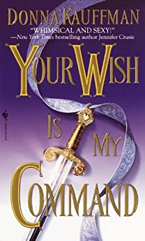 Your Wish Is My Command by [Kauffman, Donna]