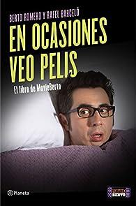 En ocasiones veo pelis: El libro de MovieBerto par Berto Romero