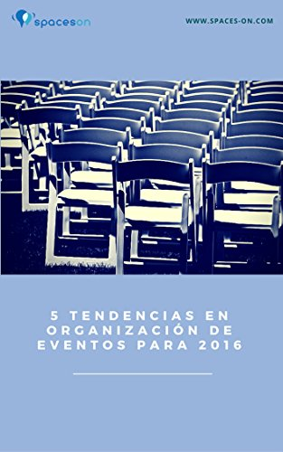 5 tendencias en organización de eventos para el 2016 por Maria-Christina Rus