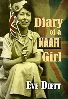Diary of a Naafi Girl by [Diett, Eve]