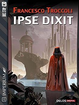 Ipse dixit (Imperium) di [Francesco Troccoli]