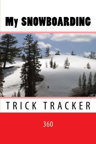 My Snowboarding: Trick Tracker 360: Volume 2 (Cover Colors 360) por Richard B. Foster