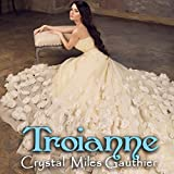 Front cover for the book Troianne (Time Travel Society Book 1) by Crystal Miles Gauthier