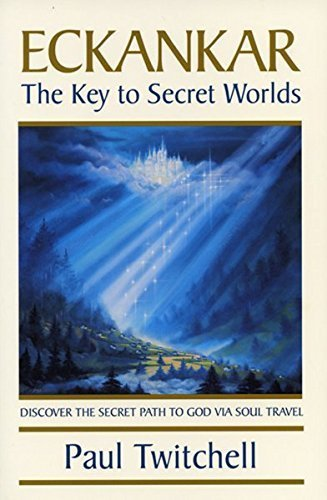 ECKANKAR--The Key to Secret Worlds by Paul Twitchell (1987-04-01)