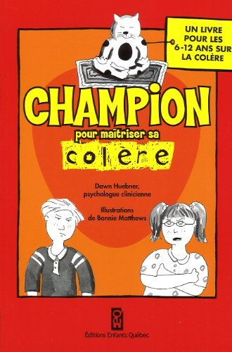 CHAMPION POUR MAITRISER SA COLERE by Dawn Huebner (September 28,2009)