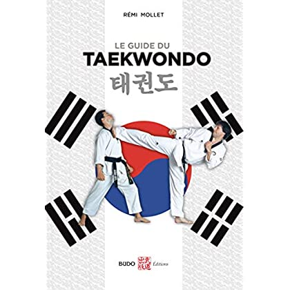 Le guide du taekwondo