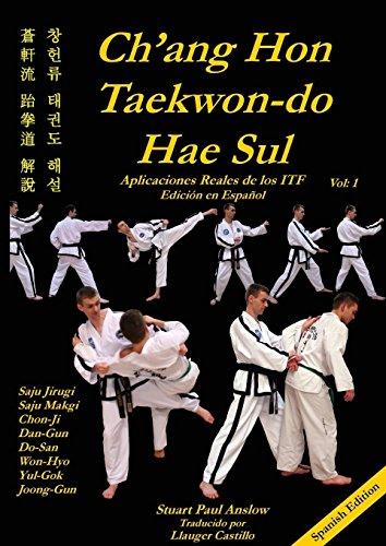 CH'ANG HON TAEKWON-DO HAE SUL: Aplicaciones Reales de los Patrones ITF por Stuart Paul Anslow