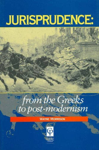 By Wayne Morrison Jurisprudence: From The Greeks To Post-Modernity [Paperback]
