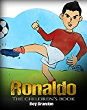 #3: Ronaldo: The Children's Book. Fun, Inspirational and Motivational Life Story of Cristiano Ronaldo - One of The Best Soccer Players in History. (Soccer Book For Kids)