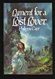Cover of: Lament for a Lost Lover (Daughters of England) | Philippa Carr