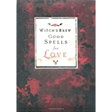 Witch's Brew: Good Spells for Love